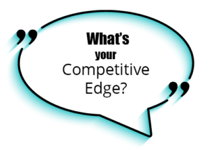 """Ask fact gathering questions like - """"What's your Competitive Edge?"""""""