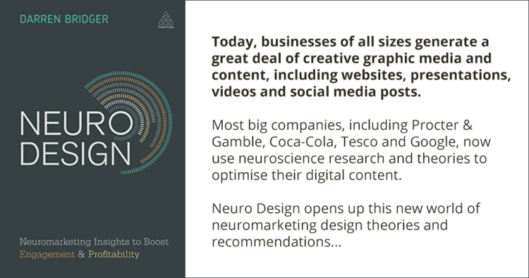 The book NEURO DESIGN was written by Darren Bridger and illustrates the impact of creative in marketing.
