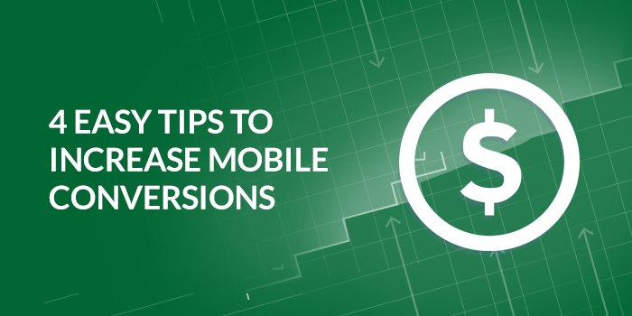 Tips to Increase Mobile Conversions