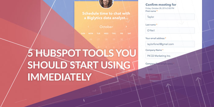 5 HubSpot Tools You Should Start Using Immediately