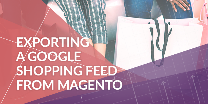 Exporting a google shopping feed from magento