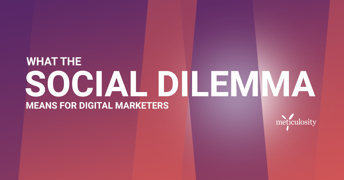 What The Social Dilemma Means for Digital Marketers