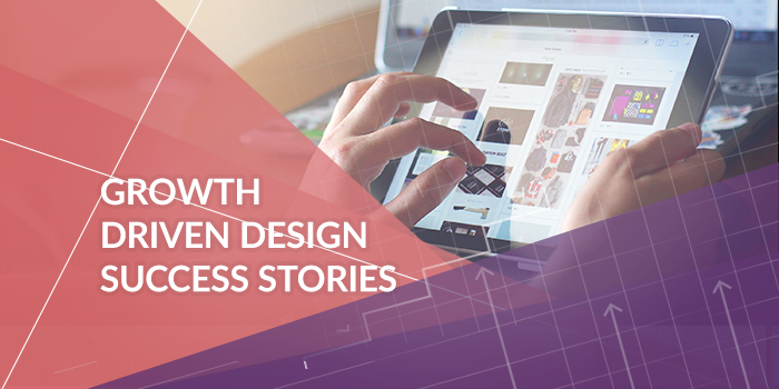 Growth-Driven Design Success Stories