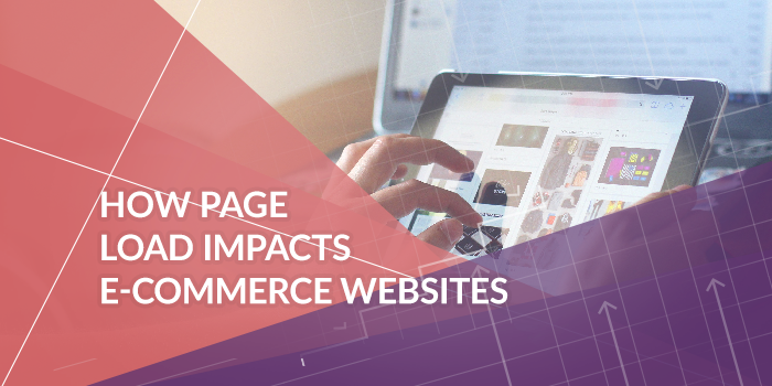 How Page Load Impacts Ecommerce Websites