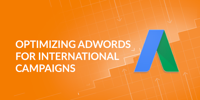 Optimizing AdWords for International Campaigns