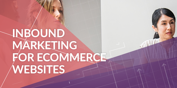 Can You Do Inbound Marketing for Ecommerce Sites?