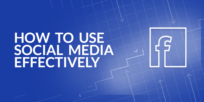 Using social media effectively for businesses