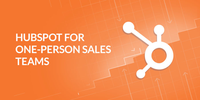 HubSpot for Entrepreneurs and One-Person Sales Teams