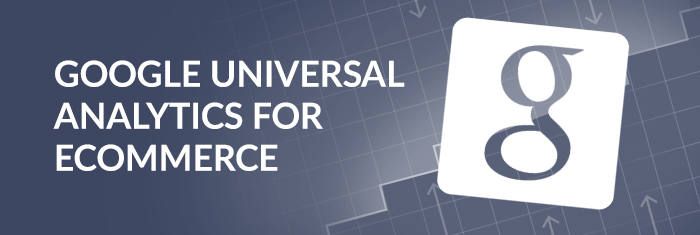 Google Universal Analytics for Ecommerce