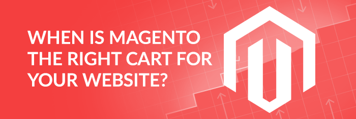when-is-magento-the-right-fit
