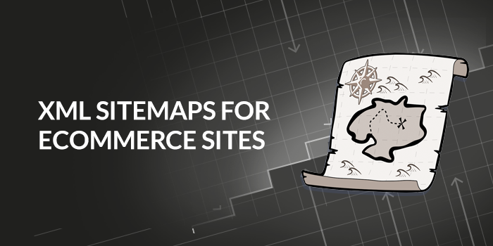XML Sitemaps for Ecommerce Sites