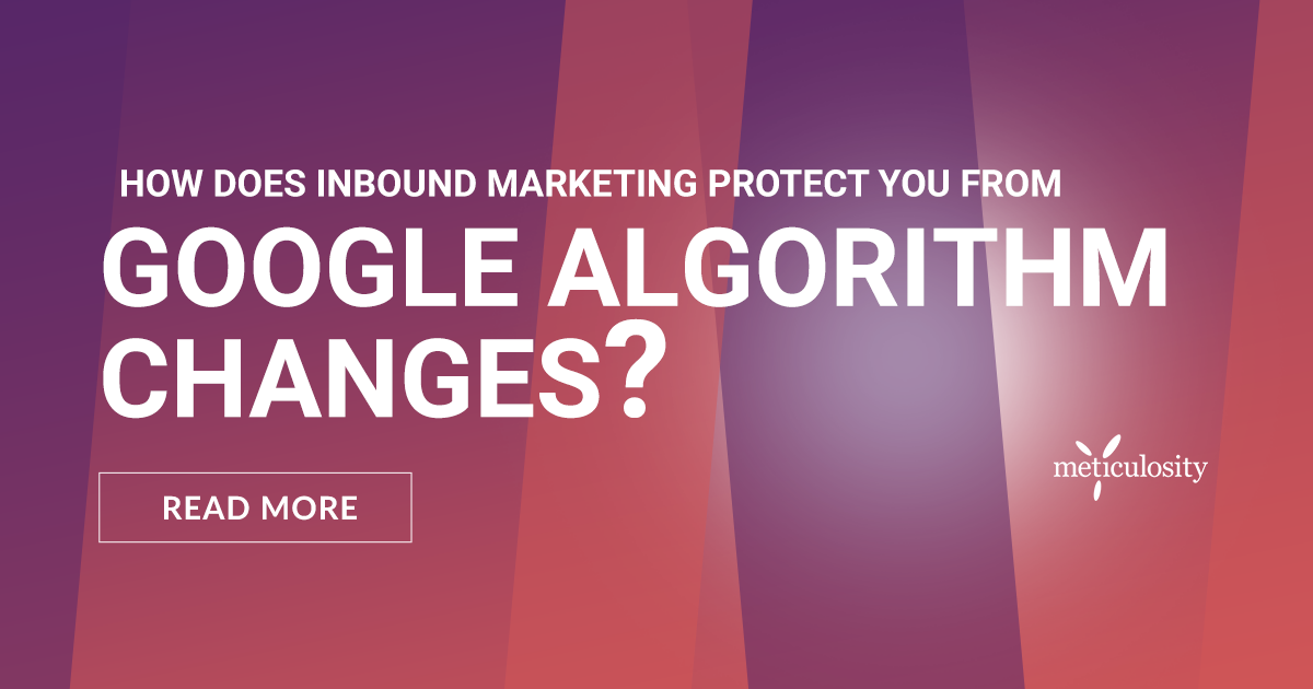 Protect Yourself from Google Algorithm Changes with Inbound Marketing