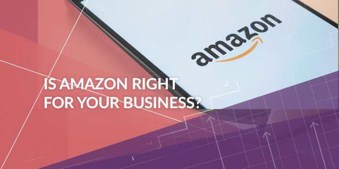 Is Amazon Right for My Business?