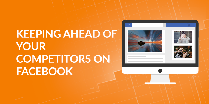 keeping-ahead-competitors-facebook