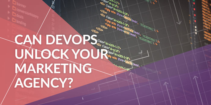 Can DevOps Unlock Your Marketing Agency's Future?