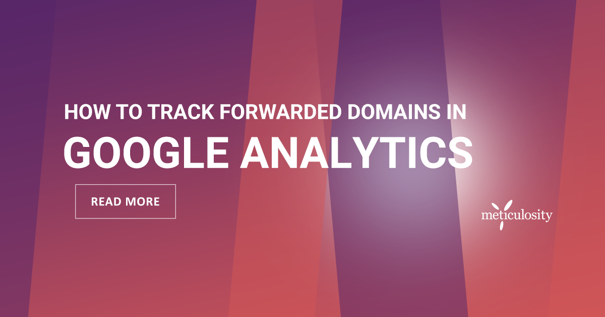How to Track a Forwarded Domain in Google Analytics