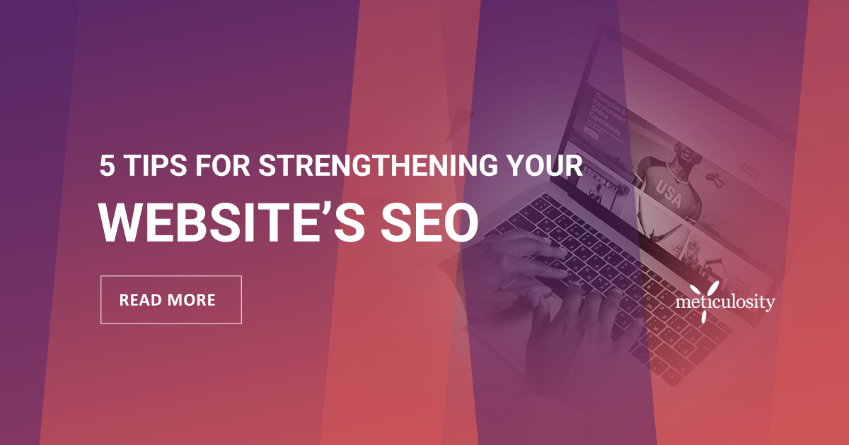 5 Tips for Strengthening Your Website's SEO in 2021